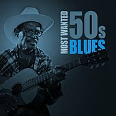Most Wanted 50s Blues by Various Artists