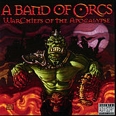 WarChiefs of the Apocalypse by A Band of Orcs