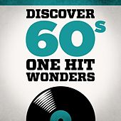 Discover 60s One Hit Wonders by Various Artists