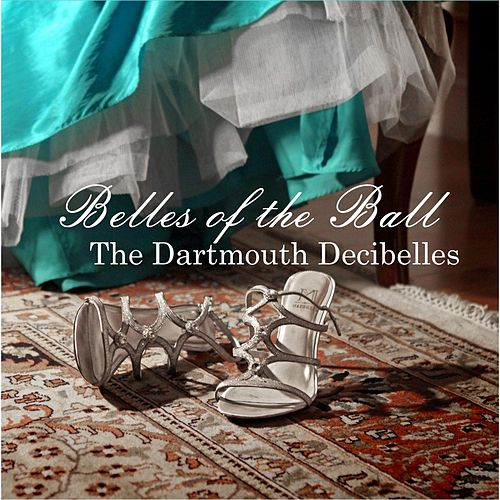 Belles of the Ball by The Dartmouth Decibelles