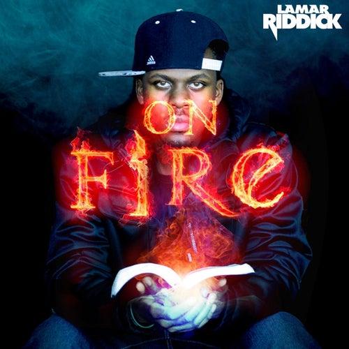 On Fire by Lamar Riddick