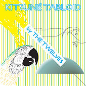 Kitsuné Tabloid by The Twelves von Various Artists