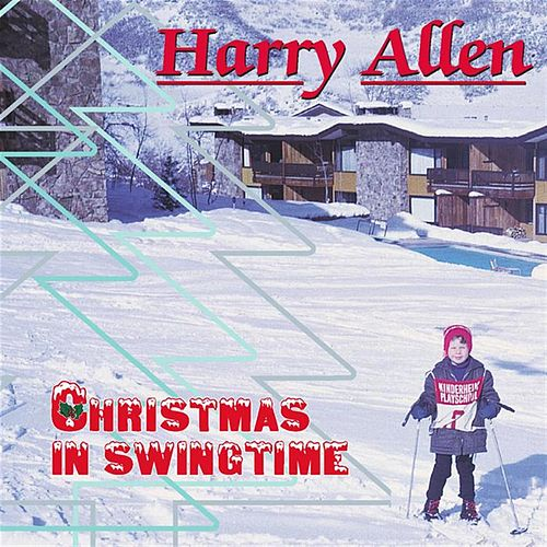 Christmas In Swingtime by Harry Allen