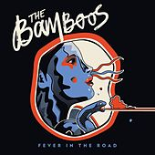 Fever In the Road by Bamboos