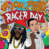 Rager Day by Lil Jon