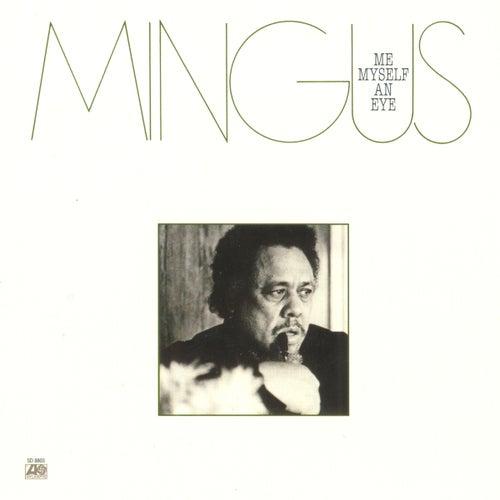 Me, Myself An Eye by Charles Mingus