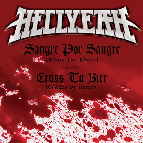 Sangre Por Sangre (Blood For Blood) / Cross To Bier (Cradle Of Bones) by Hellyeah