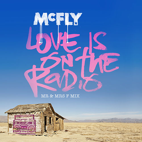 Love Is On The Radio (Mr & Mrs F Mix) by McFly