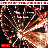 Deutsche Volksmusik Hits - Party, Stimmung & Feste feiern, Vol. 5 by Various Artists