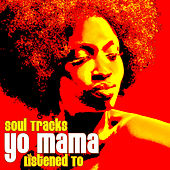 Soul Tracks Yo Mama Listened To by Various Artists