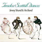 Timeless Scottish Dances by Jimmy Shand