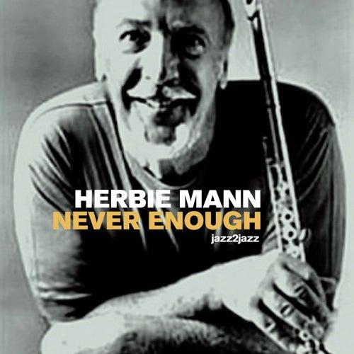 Never Enough by Herbie Mann