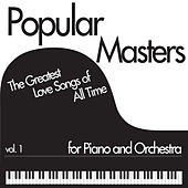 Popular Masters, Vol.1 - The Greatest Love Songs of All Time Performed with Piano and Orchestra Like My Heart Will Go on, Moon River, I've Grown Accustomed to Her Face, And More! by Various Artists