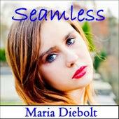 Seamless by Maria Diebolt