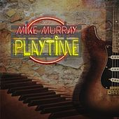 Playtime by Mike Murray