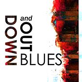 Down and Out Blues by Various Artists