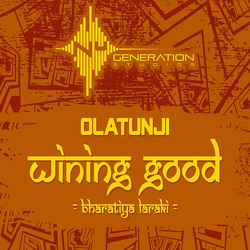 Wining Good (Bharati Laraki) by Olatunji Yearwood