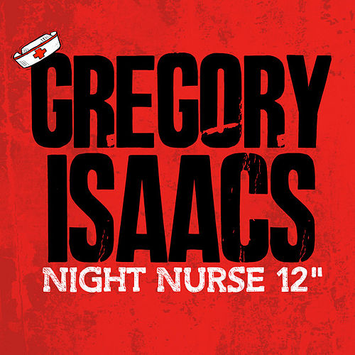 Night Nurse (12' Mix) by Gregory Isaacs