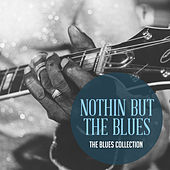 The Classic Blues Collection: Nothing but the Blues von Various Artists
