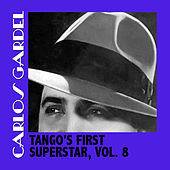 Tango's First Superstar, Vol. 8 by Carlos Gardel
