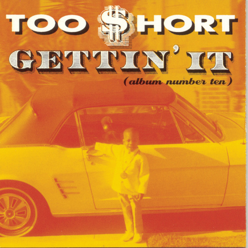 Gettin' It by Too Short