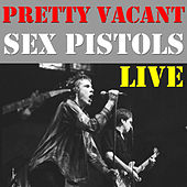 Pretty Vacant (Live) by Sex Pistols