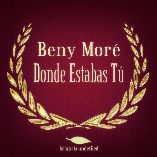 Donde Estabas Tú by Beny More