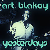 Yesterdays by Art Blakey