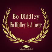 Bo Diddley Is a Lover by Bo Diddley