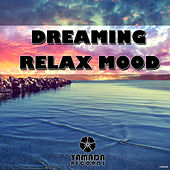 Dreaming Relax Mood by Various Artists