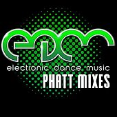 EDM Electronic Dance Music - Phatt Mixes by Various Artists