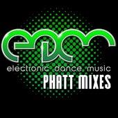 EDM Electronic Dance Music - Phatt Mixes by Various Artists