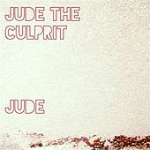 Jude the Culprit by Jude