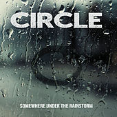 Somewhere Under the Rainstorm by Circle