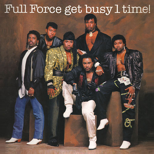 Full Force Get Busy 1 Time! (Bonus Track Version) by Full Force