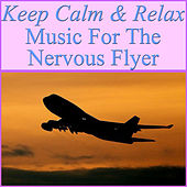 Keep Calm & Relax- Music For The Nervous Flyer by Spirit
