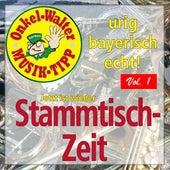 Urig - Bayerisch - Echt: Jetzt ist wieder Stammtischzeit, Vol. 1 by Various Artists