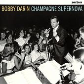 Champagne Supernova by Bobby Darin