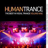 Human Trance, Vol. 9 - Best in Vocal Trance! by Various Artists