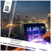 Jackin EP by Gene Farris