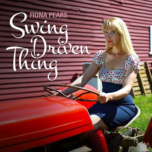 Swing Driven Thing by Fiona Pears