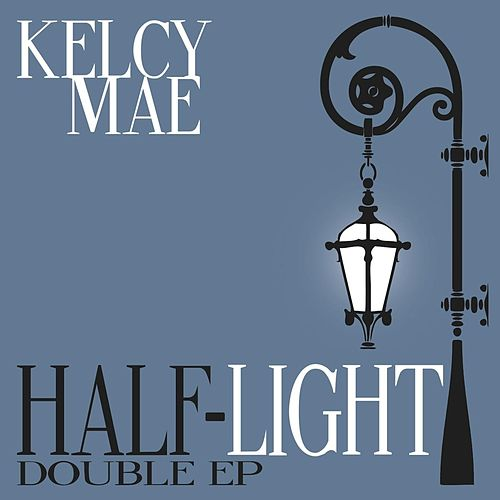 Half-Light by Kelcy Mae