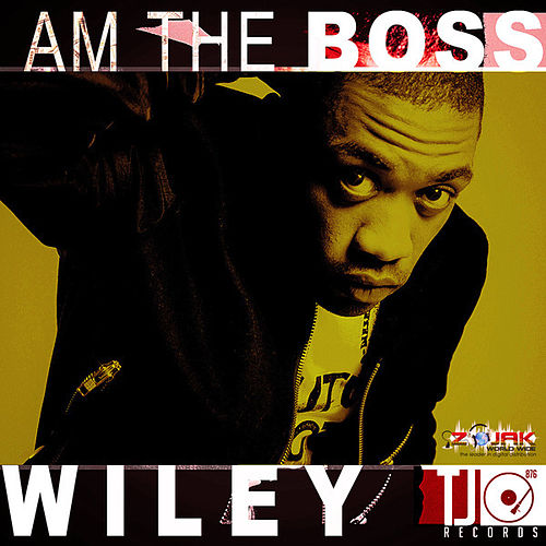 Am The Boss - Single by Wiley