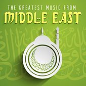 The Greatest Music from Middle East by Various Artists