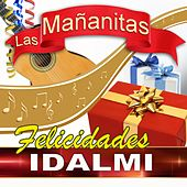Felicidades Idalmi by Las Mañanitas