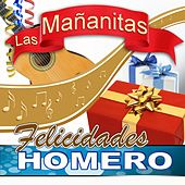 Felicidades Homero by Las Mañanitas