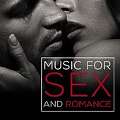 Music for Sex and Romance:  Erotic Songs for Intimacy, Passion & Making Love by Premium Sounds