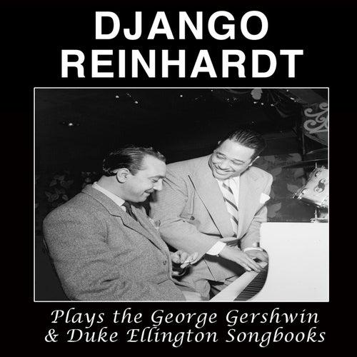 Django Reinhardt Plays the George Gershwin & Duke Ellington Songbooks (Bonus Track Version) by Django Reinhardt