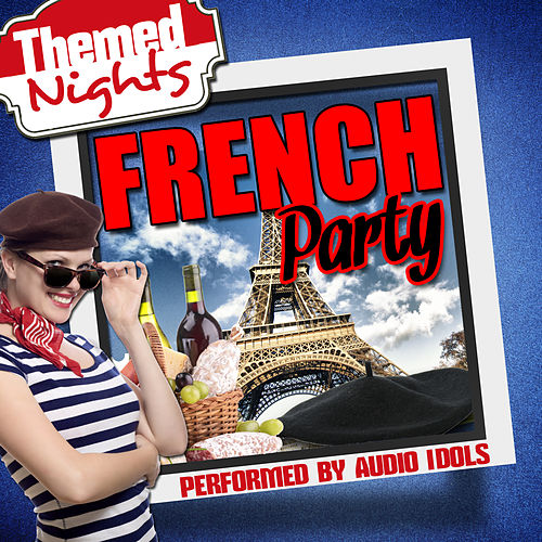 Themed Nights: French Party by Audio Idols