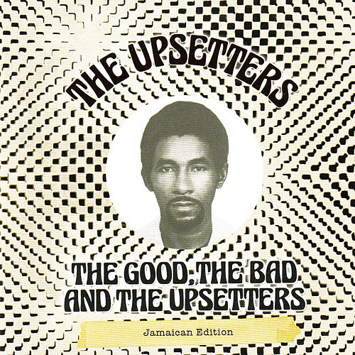 The Good, The Bad and the Upsetters by The Upsetters